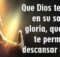 Dios te tenga en su gloria