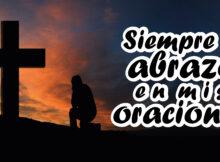 Siempre te abrazo en mis oraciones